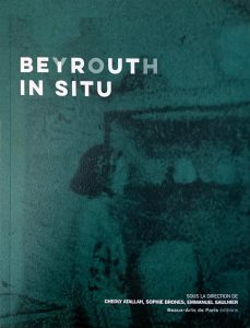 beirut-in-situ-beaux-arts-paris-saulnier-brones-2020-isbn-978-2840566120
